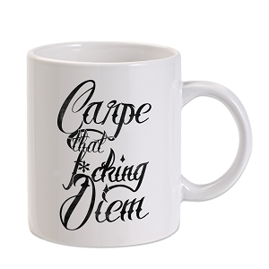 Carpe That F*cking Diem Parody 11 oz. Novelty Coffee Mug