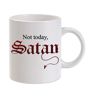 Not Today, Satan 11 oz. Novelty Coffee Mug