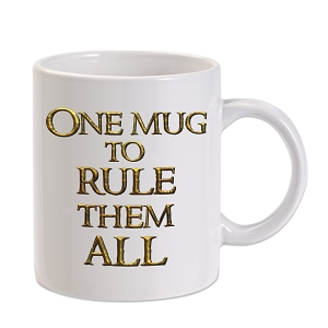 One Mug To Rule Them All 11 oz. Novelty Coffee Mug