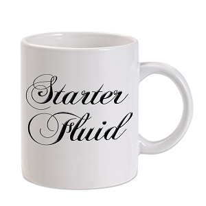 Starter Fluid 11 oz. Novelty Coffee Mug