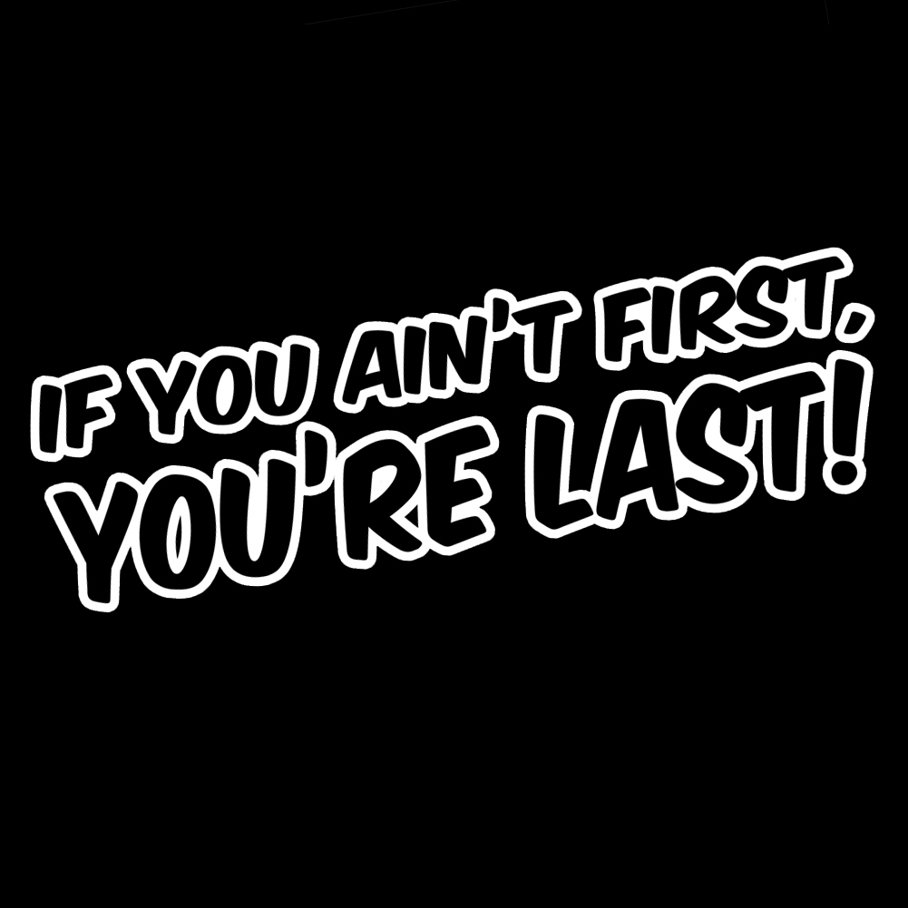 Funny Ricky Bobby Quote If You Ain T First You Re Last