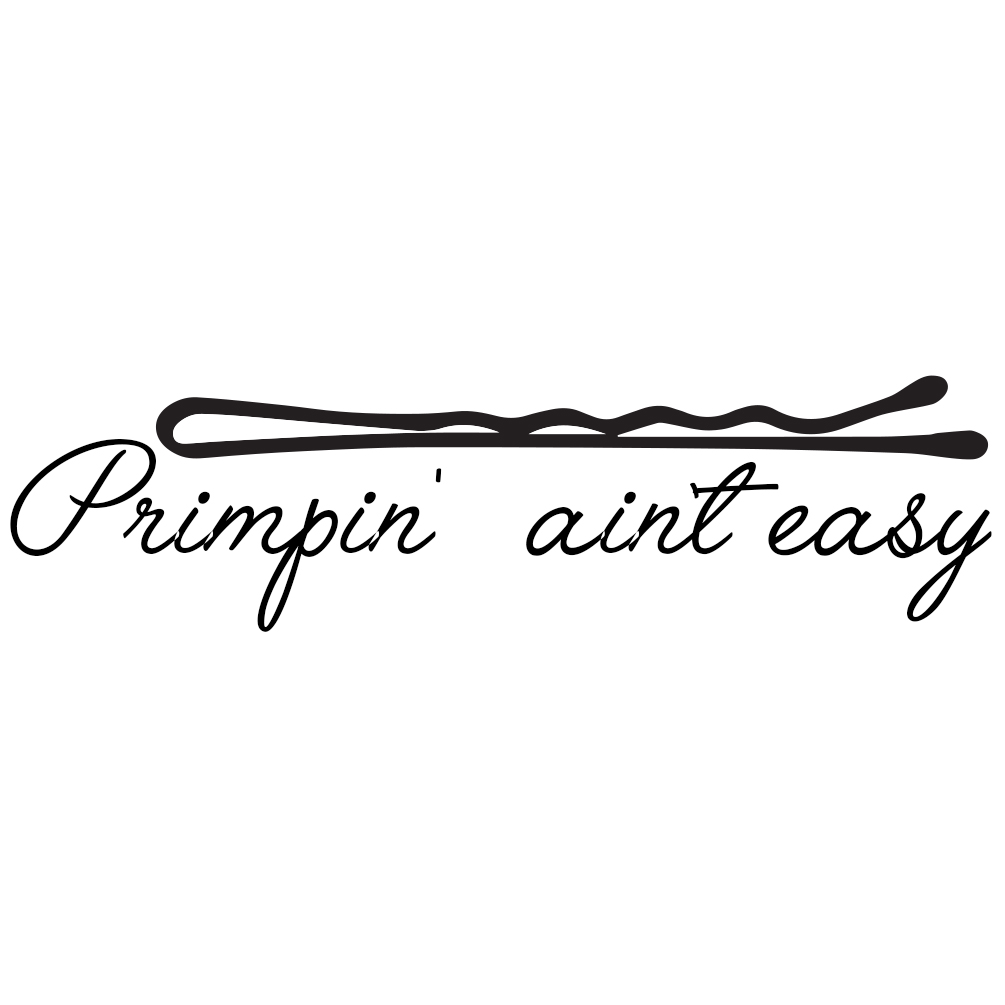 primpin 39 ain 39 t easy bobby pin parody funny vinyl sticker. Black Bedroom Furniture Sets. Home Design Ideas