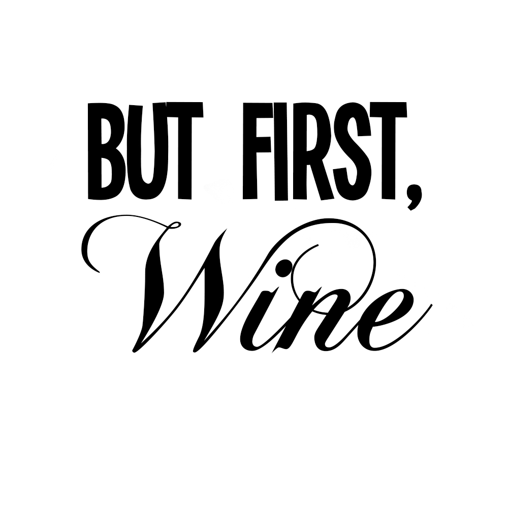 Funny But First, Wine Vinyl Sticker Car Decal
