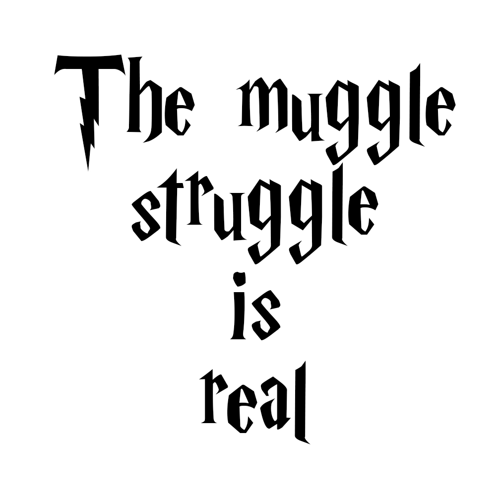 Summer C  Harry Potter Activities Wizard For A Day besides How 2DObsessed 2DWith 2DWizards 2DAm 2DI 3F T Shirt moreover Baby bibs likewise Wand baby bibs also Funny HP Parody The Muggle Struggle Is Real Vinyl Sticker Car Decal p 8321. on muggle t shirts