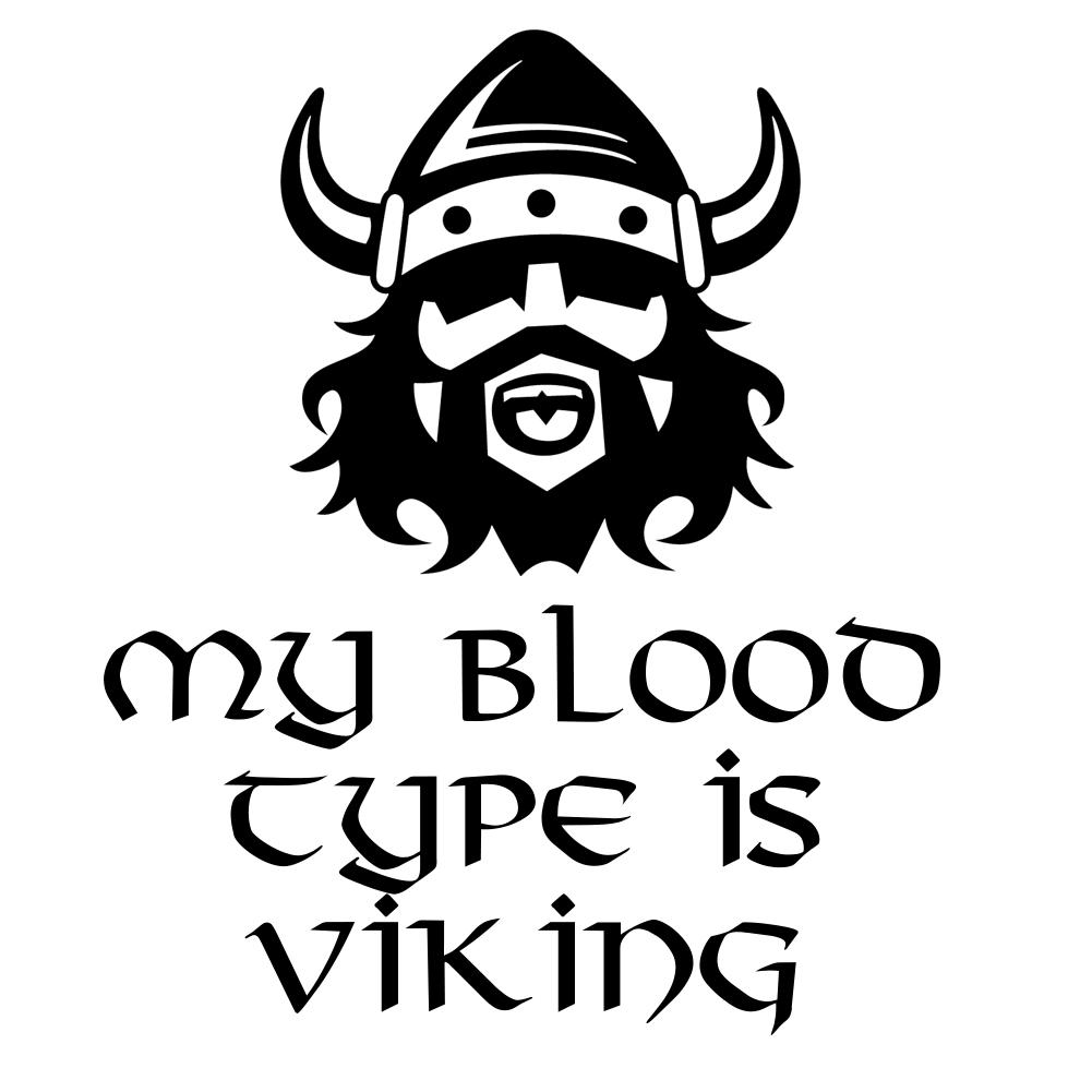 My Blood Type Is Viking Saxon Warrior Vinyl Sticker Car Decal