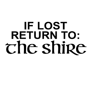 If Lost Return to the Shire Vinyl Sticker Car Decal