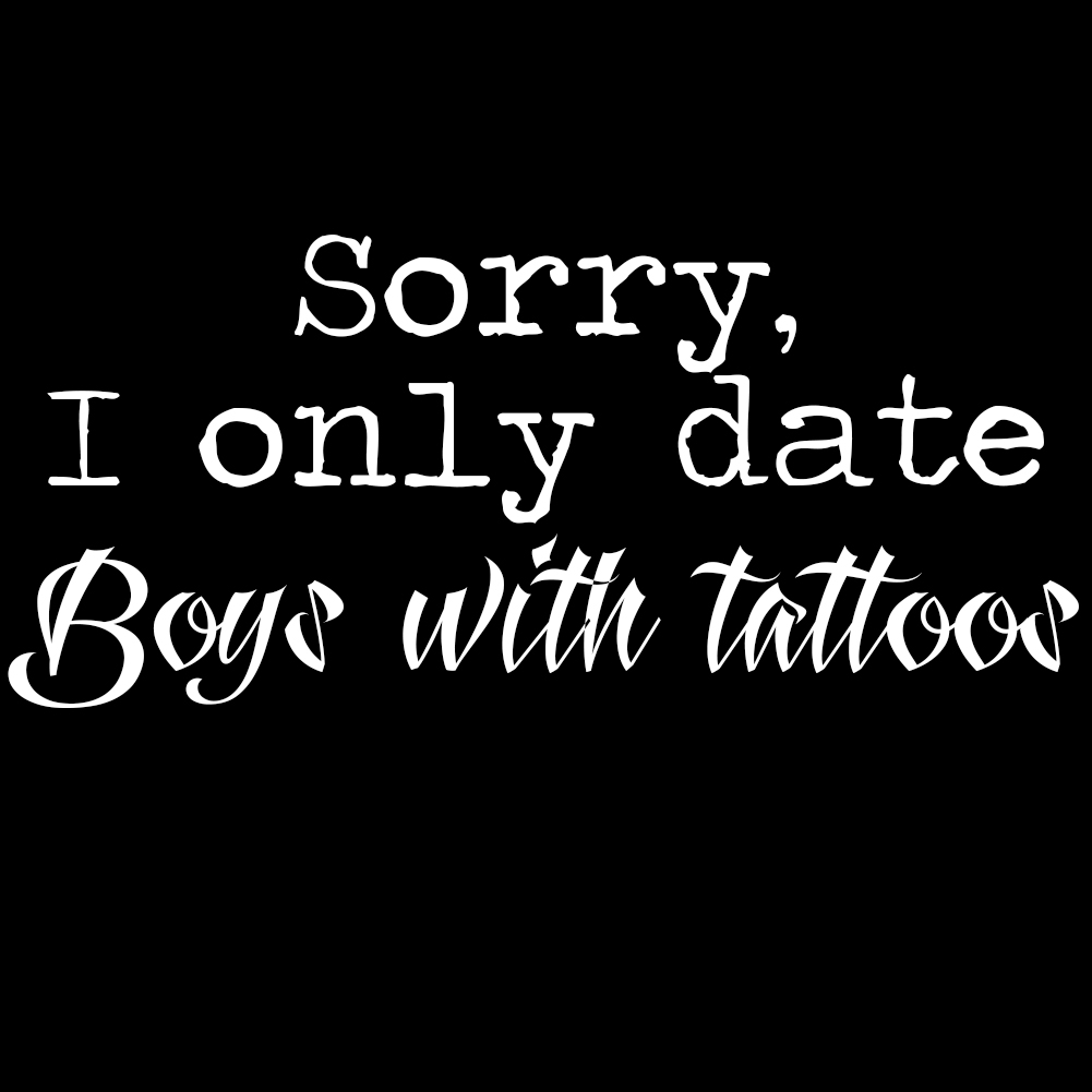 Sorry I Only Date Girls With Tattoos Motorcycle Helmet Stickers Decals