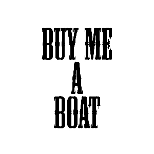 Funny Buy Me a Boat Country Song Vinyl Sticker Car Decal