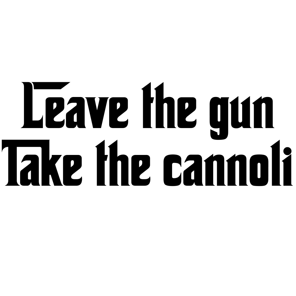 Funny Leave the Gun Take the Cannoli Parody Vinyl Sticker Car Decal