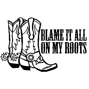 Blame it  All on My Roots Cowgirl Boots Country Girl Vinyl Sticker Car Decal