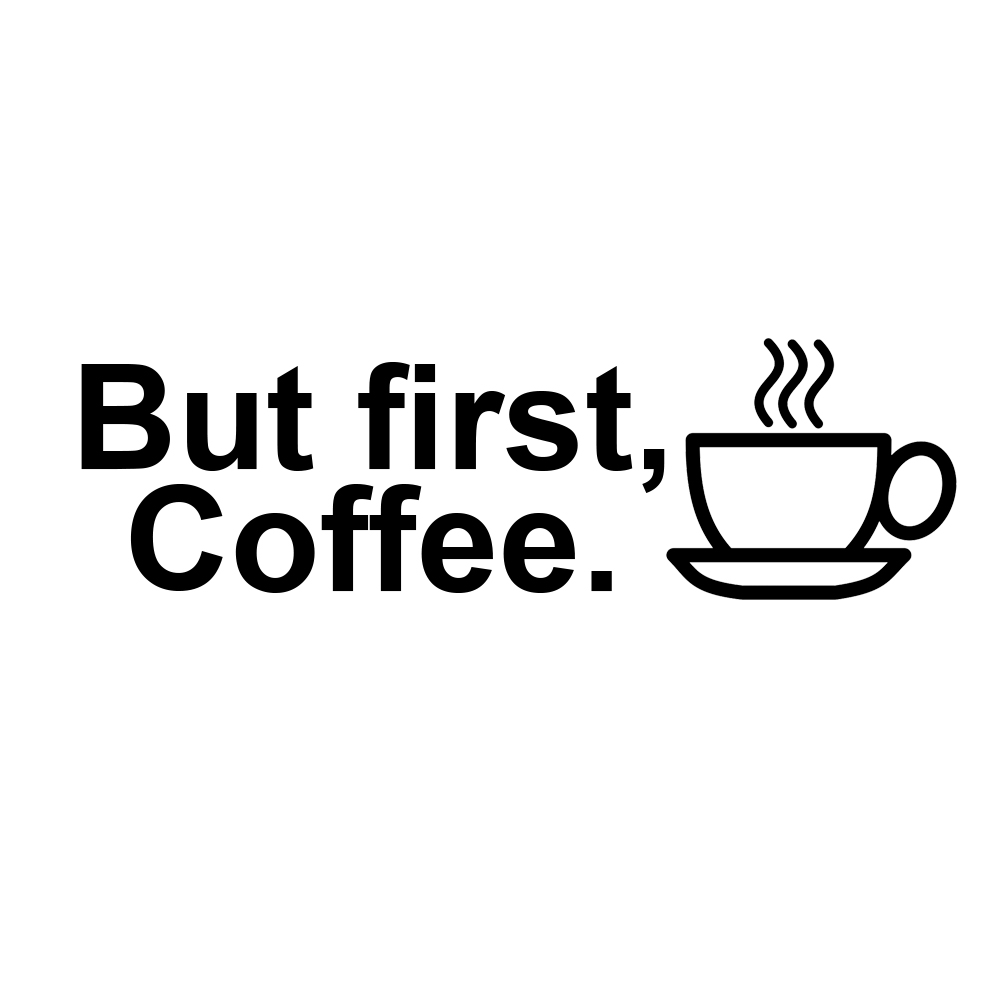 Funny But First Coffee Vinyl Sticker Car Decal