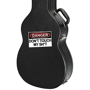 Danger Don't Touch My Sh*t Guitar Instrument Case Sticker  - 4.5