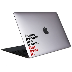Some People Are Trans Get Over It Tablet & Laptop Sticker