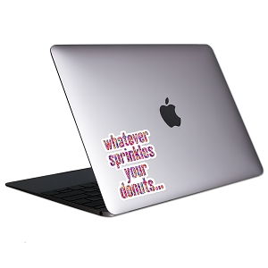Whatever Sprinkles Your Donuts Tablet & Laptop Sticker