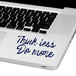 Think Less Do More Laptop Trackpad Sticker 2