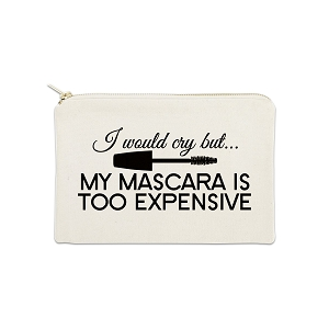 I Could Cry But My Mascara Is Too Expensive 12 oz Cosmetic Makeup Cotton Canvas Bag
