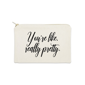 You're Like Really Pretty 12 oz Cosmetic Makeup Cotton Canvas Bag