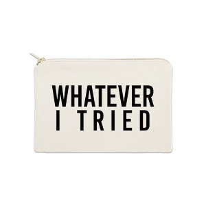 Whatever I Tried 12 oz Cosmetic Makeup Cotton Canvas Bag