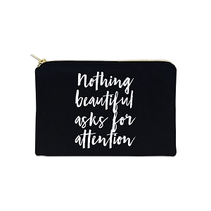 Nothing Beautiful Asks For Attention 12 oz Cosmetic Makeup Cotton Canvas Bag
