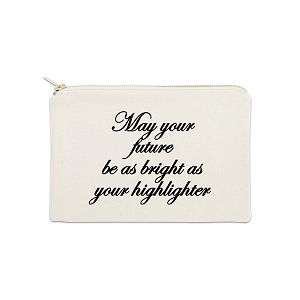 May Your Future Be As Bright As Your Highlight 12 oz Cosmetic Makeup Cotton Canvas Bag
