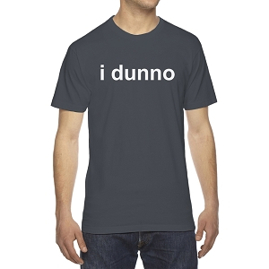 I Dunno Funny Men's Crew Neck Cotton T-Shirt
