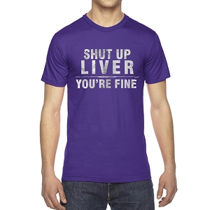 Shut Up Liver You're Fine Men's Crew Neck Cotton T-Shirt