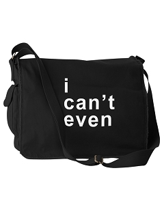 Funny I Can't Even Girl Saying Black Canvas Messenger Bag