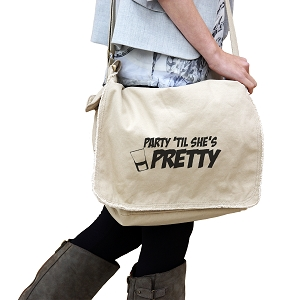 Party Till She's Pretty Funny Booze 14 oz. Authentic Pigment-Dyed Raw-Edge Messenger Bag Tote