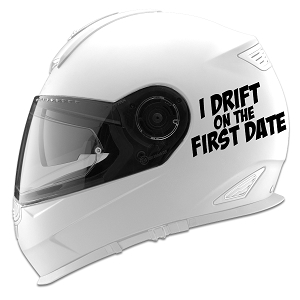 I Drift On The First Date Auto Car Racing Motorcycle Helmet Decal