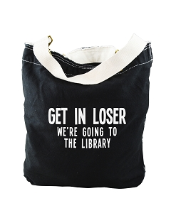 Funny Student Get In Loser We're Going To The Library Black Canvas Slouch Tote Bag