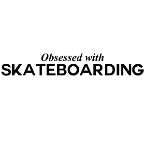 Obsessed with Skateboarding Sports Vinyl Decal