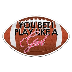 You Bet I Play Like A Girl Football Color Vinyl Sports Car Laptop Sticker - 6