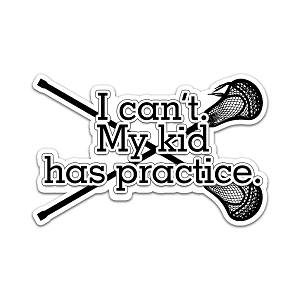 I Can't My Kid Has Practice Lacrosse Color Vinyl Sports Car Laptop Sticker - 6