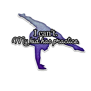 I Can't My Kid Has Practice Gymnastics Purple Color Vinyl Sports Car Laptop Sticker - 6