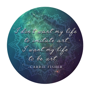 I Don't Want My Life To Imitate Art Fisher Quote Carrie Sticker 5