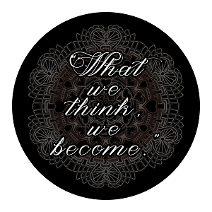 What We Think We Become Inspirational Quote Black Grey Round Sticker 5