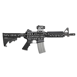 My Idea Of Help From Above Is A Sniper Funny AR15 Rifle Sticker 6