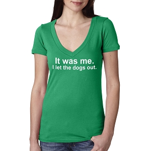 It Was Me I Let The Dogs Out Funny Women's Cotton V Neck T-Shirt