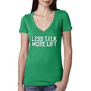 Less Talk More Lift Women's Cotton V Neck T-Shirt