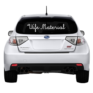 Wife Material Rear Windshield Outdoor Vinyl Decal Sticker - 19