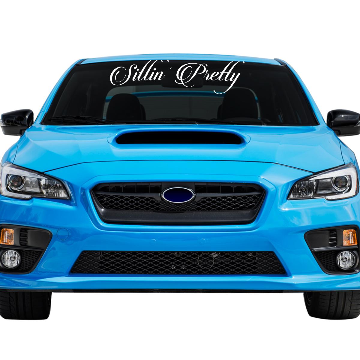 Sittin\' Pretty Car Windshield Banner Decal Sticker - 6\