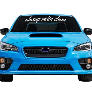 Always Ridin' Clean Car Windshield Banner Decal Sticker  - 5