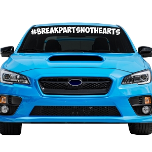 Break Parts Not Hearts Car Windshield Banner Decal Sticker  - 4