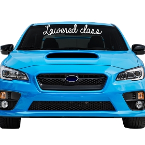Lowered Class Car Windshield Banner Decal Sticker  - 6