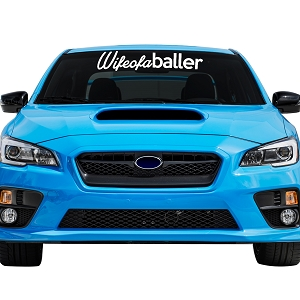 Wife of a Baller Car Windshield Banner Decal Sticker  - 6