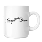 Carpe F*cking Diem Seize the Day 11oz. Novelty Coffee Mug