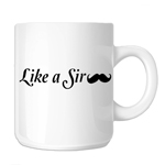 Like a Sir Funny Mustache 11oz. Novelty Coffee Mug