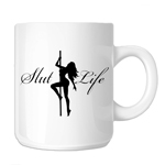 Sexy Stripper Girl Slut Life 11oz. Novelty Coffee Mug
