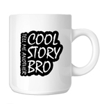 Cool Story Bro Funny 11oz. Novelty Coffee Mug