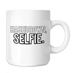 Hashbrown Selfie Funny 11oz. Novelty Coffee Mug